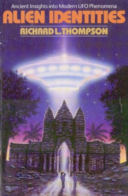Alien Identities: Ancient Insights Into Modern UFO Phenomena, Thompson, Richard L.